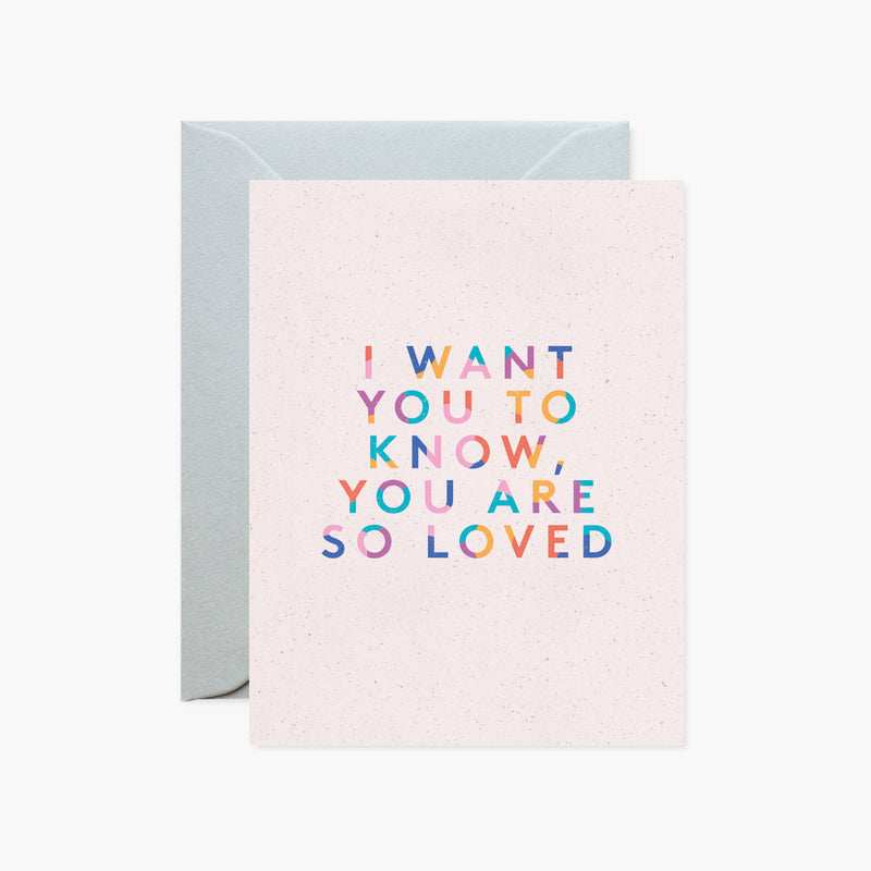 I Want You To Know, You Are So Loved Mini Card