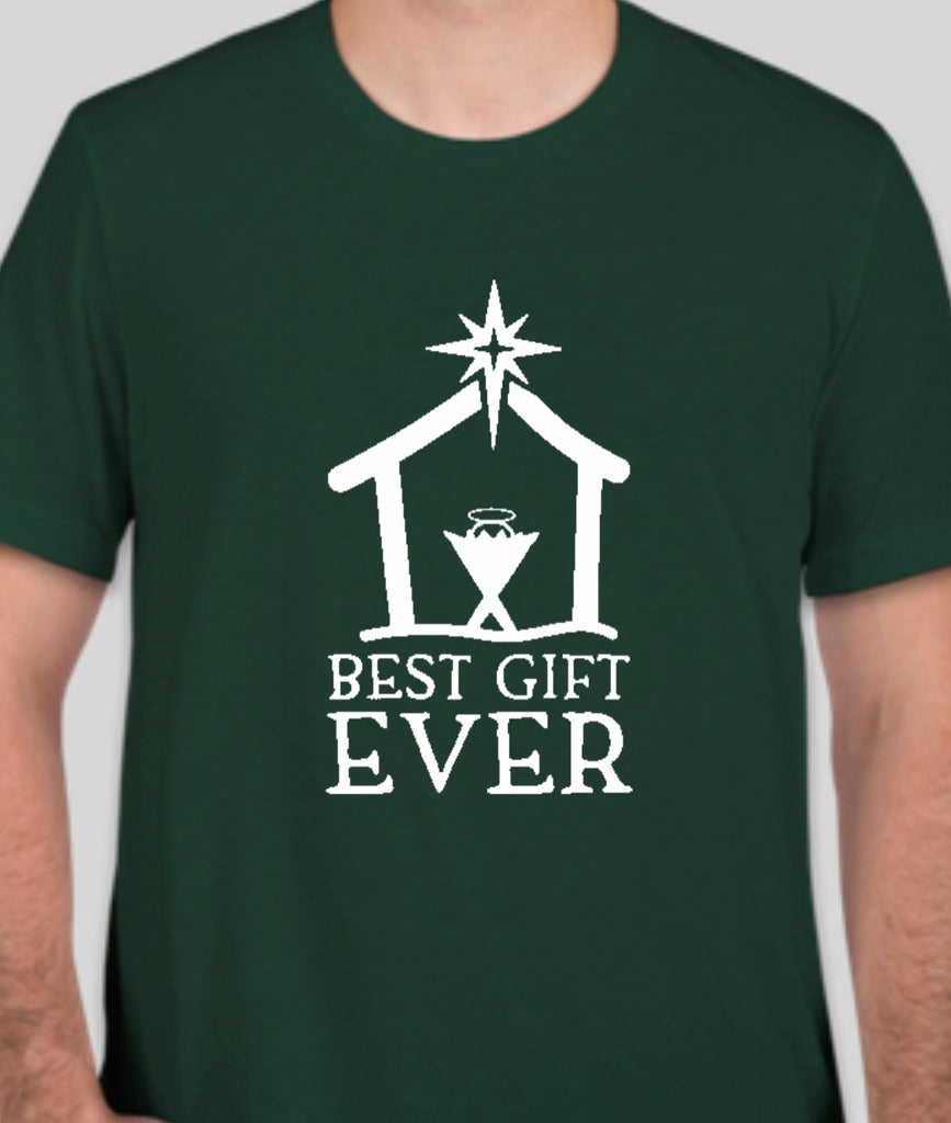 Green Unisex Adult Best Gift EVER Tee - PRESALE SHIPPING DEC. 16th OR Pickup 15th or 16th