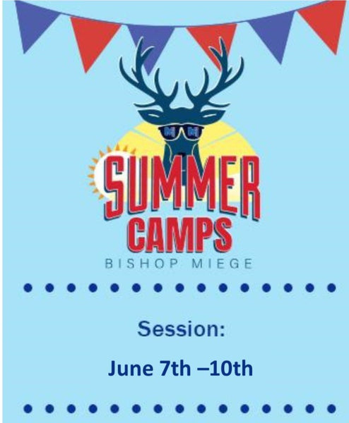 '21 - Summer Camps - Session 2 - June 7th - 10th