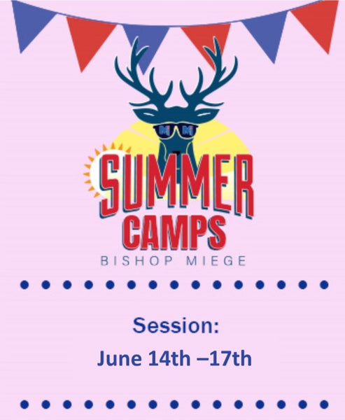 '21 - Summer Camps - Session 3 - June 14th - 17th
