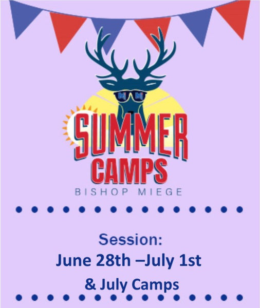 '21 - Summer Camps - Session 5 - June 28th - July 1st & July Camps