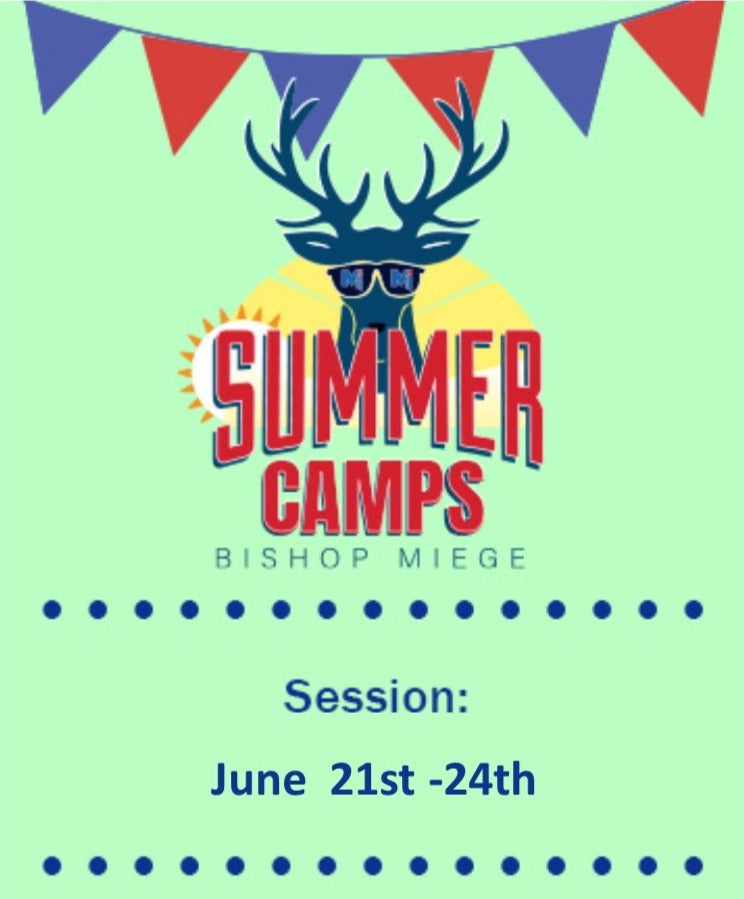 '21 - Summer Camps - Session 4 - June 21st - 24th