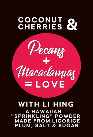 Coconut Cherry Li Hing Mui Pecans and Macadamias