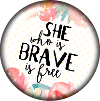 She Who is Brave Glass Snap Charm