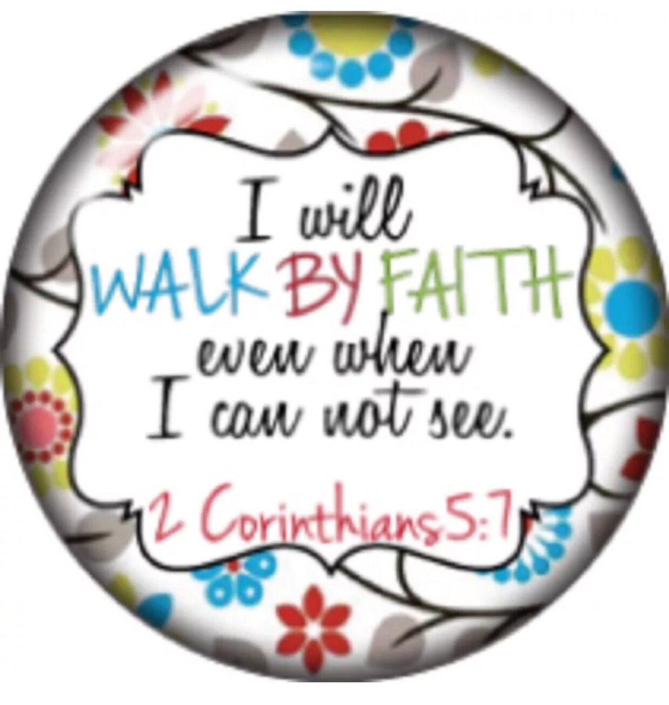 I will walk by faith even when I can not see Snap Charm