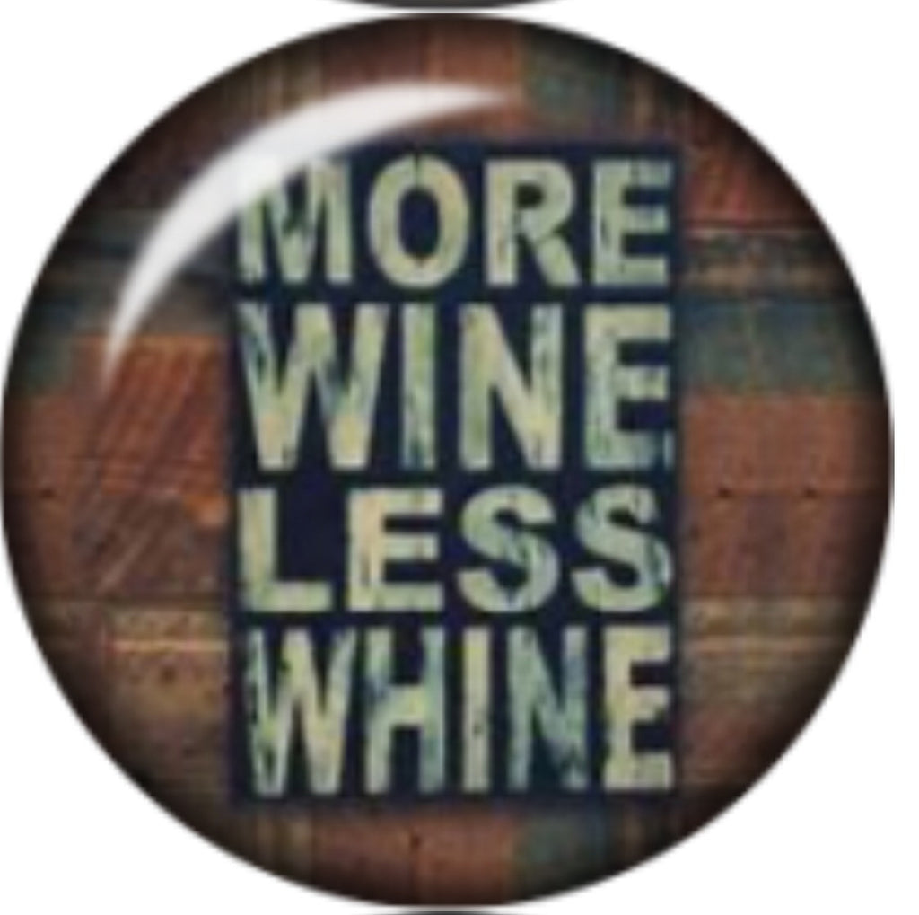 More Wine less Whine Glass Snap Charm