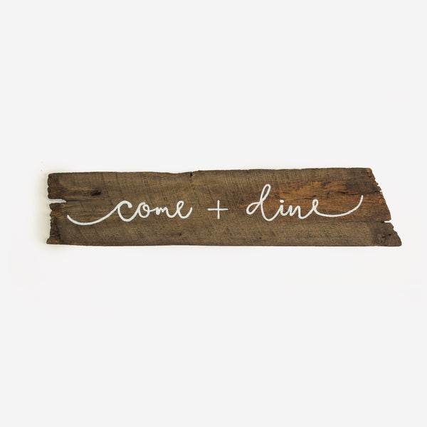 Reclaimed Barn Wood Sign - Come & Dine