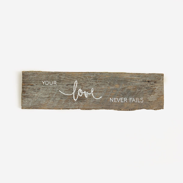 Reclaimed Barn Wood Sign - Your Love Never Fails