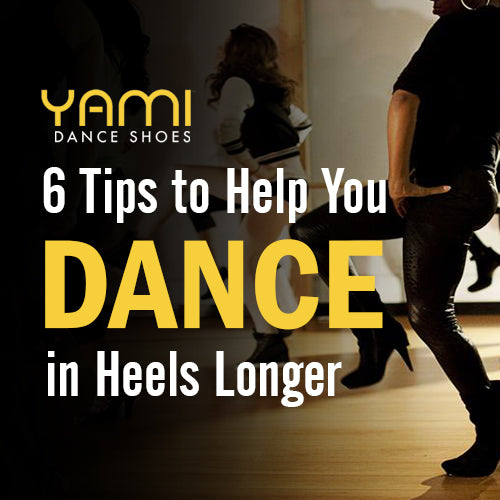6 Tips to Help You Dance in Heels Longer