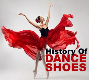 The History of Dance Shoes