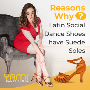 Reasons Why Latin Social Dance Shoes have Suede Soles