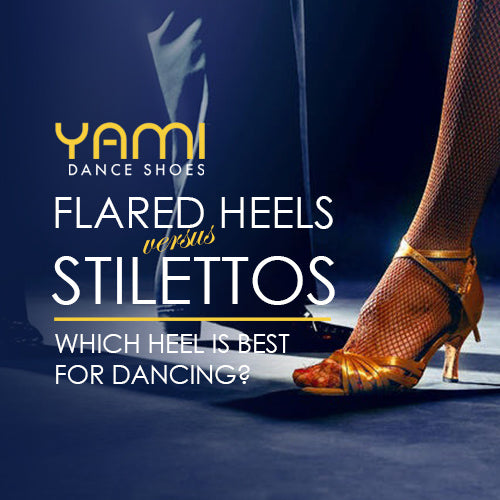 Flared Heels vs Stilettos: Which Heel is Best for Dancing?