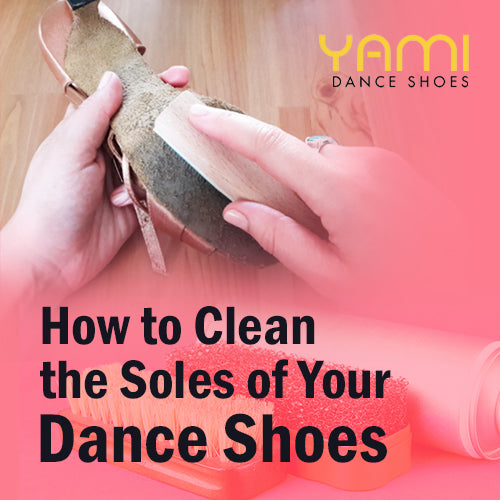 How to Clean the Soles of Your Dance Shoes