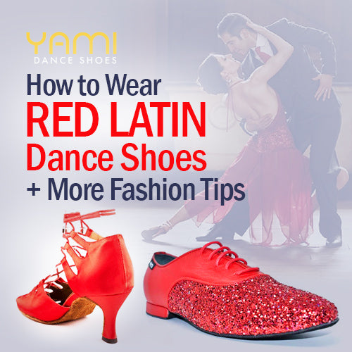 How to Wear Red Latin Dance Shoes + More Fashion Tips