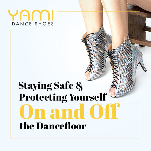 Staying Safe and Protecting Yourself On and Off the Dancefloor