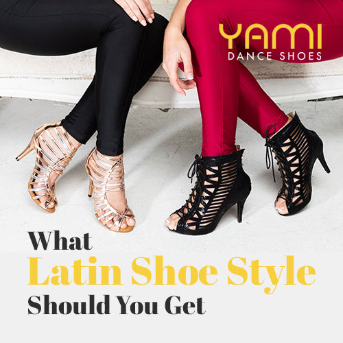 Yami Dance Shoes - What Latin Dance Shoe Style Should You Get