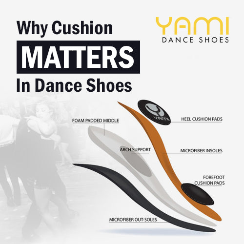 Why Cushion Matters in Dance Shoes