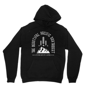 Forever My Home Hoodie -Apparel in the Great Pacific Northwest