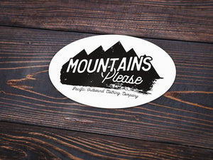 Mountains Please Vinyl Sticker -Apparel in the Great Pacific Northwest