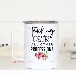 Teaching Creates All Other Professions TCWH