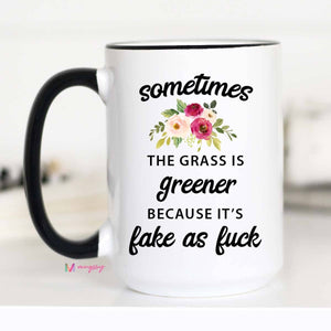 Sometimes The Grass Is Greener Mug