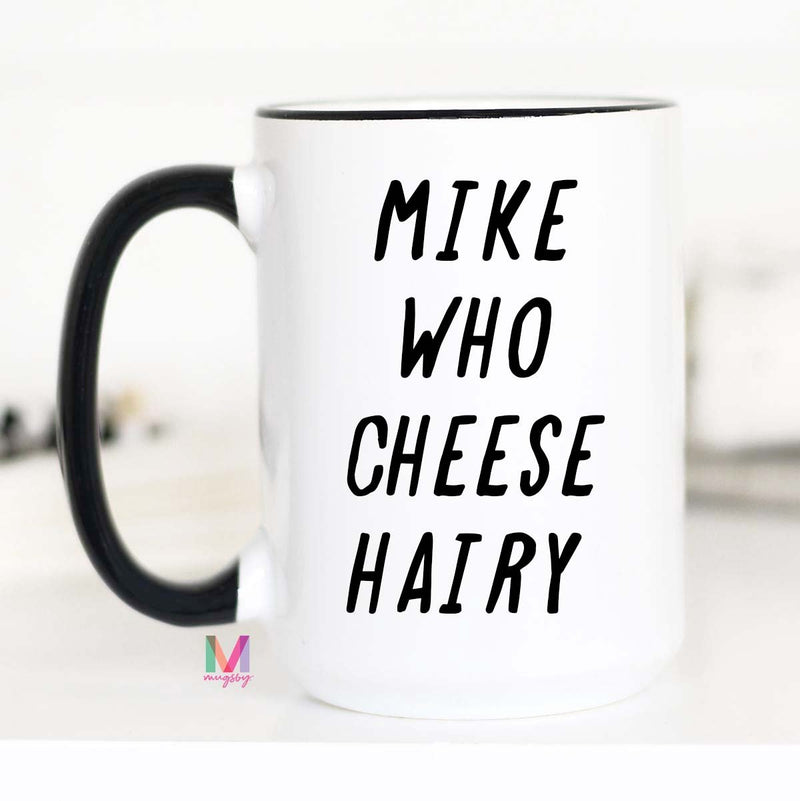 Mike Who Cheese Hairy Mug