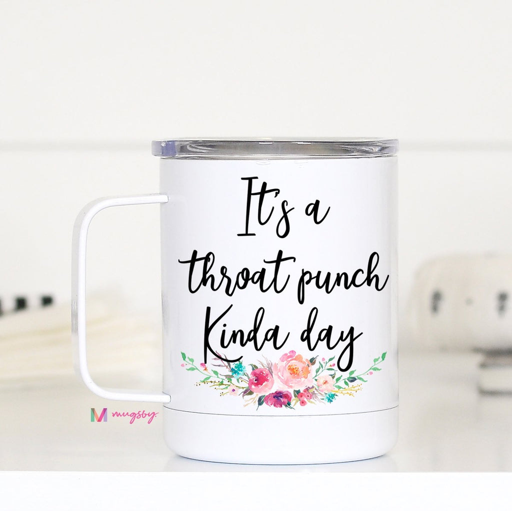 Throat Punch Kinda Day TCWH