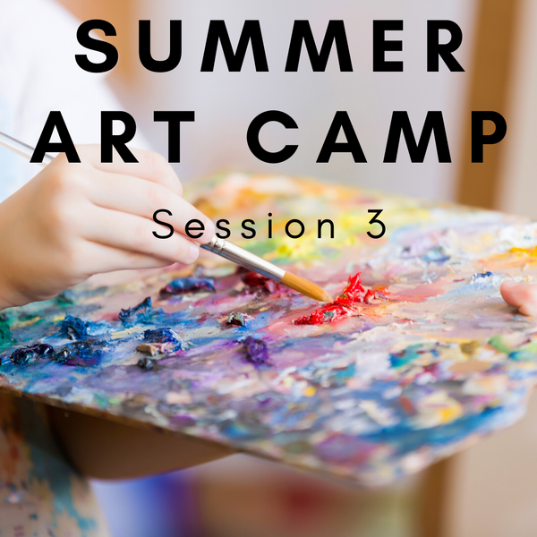 Summer Art Camp Session 3 (July 27-29. 9am to 12pm)