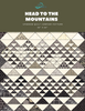 Head to the Mountains: Quilt Pattern