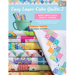 Easy Layer-Cake Quilts 2 by Me & My Sister Designs