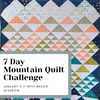 Image of 7 Day Mountain Quilt Challenge (Jan. 5-11, 2020)