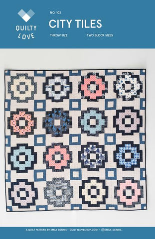 City Tiles Quilt Pattern - By Emily Dennis of Quilty Love