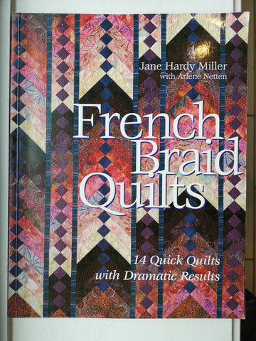 Bradie's De-Stash: French Braid Quilts by Jane Hardy Miller