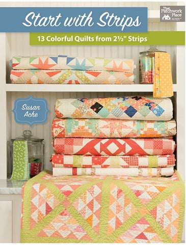 Start with Strips Quilt Book by Susan Ache