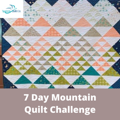 7 Day Mountain Quilt Challenge (Mar 23-27, 2020)