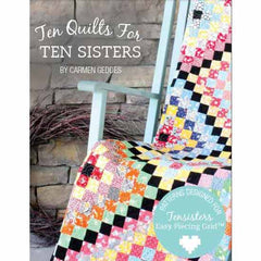 Ten Quilts For Ten Sisters by Carmen Geddes