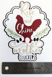 Rise and Shine Mother Cluckers Layered Die Cut