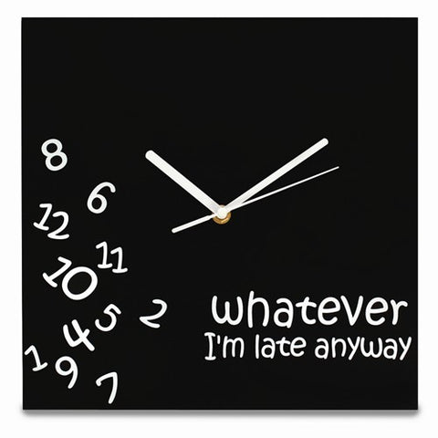 Whatever I'm Late Anyway Wall Clock