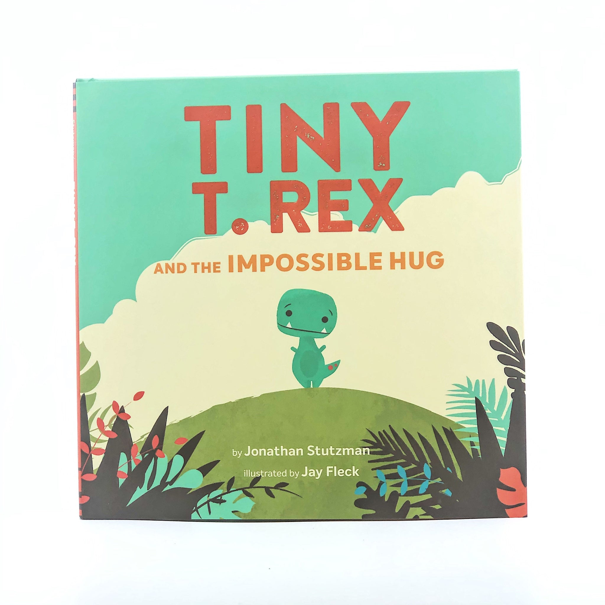 TINY T REX AND THE IMPOSSIBLE HUG CHILDREN'S BOOK