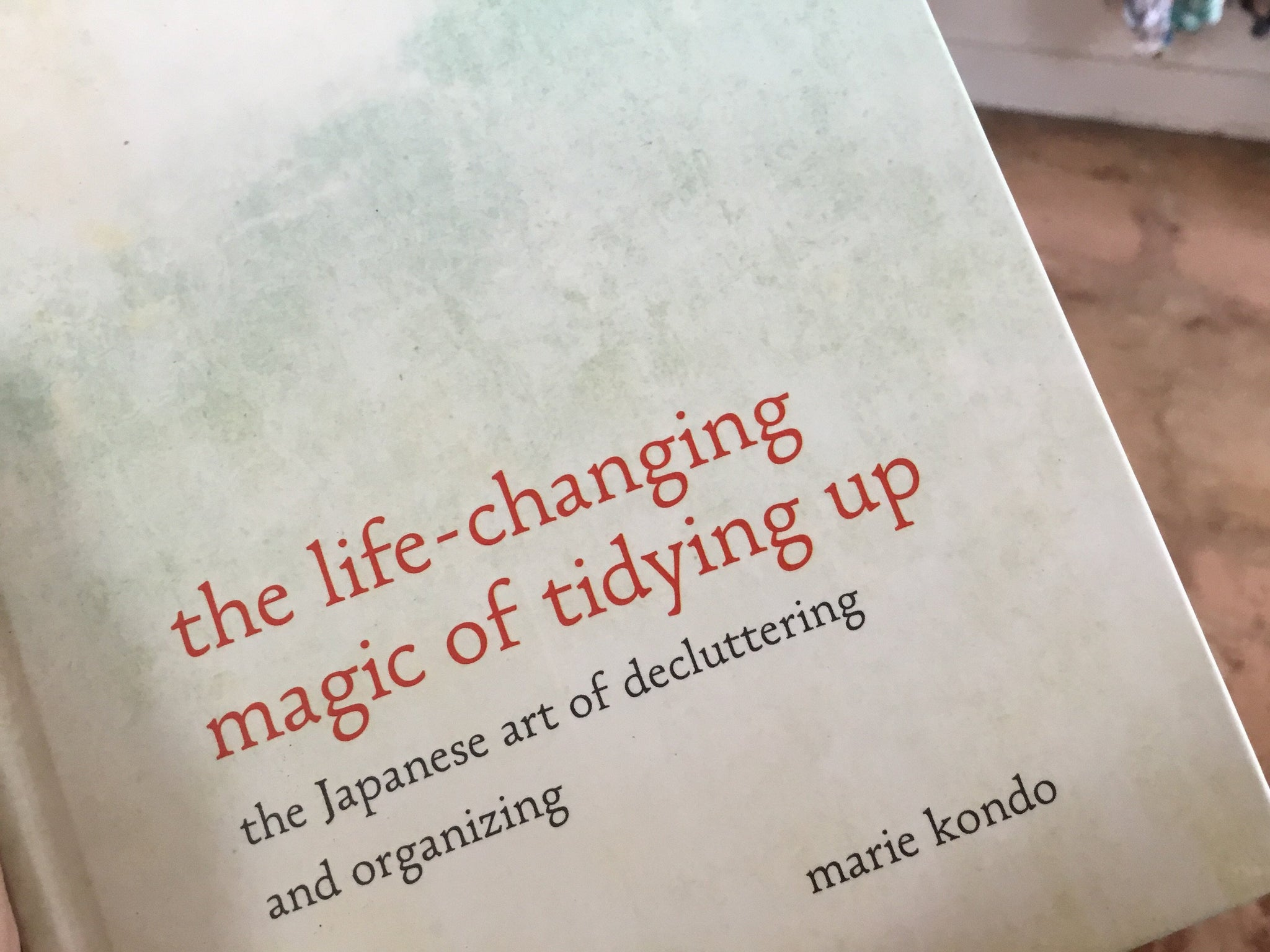 THE LIFE-CHANGING MAGIC OF TYDYING UP