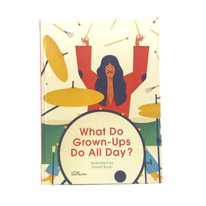 WHAT DO GROWNUPS DO ALL DAY? CHILDREN'S BOOK