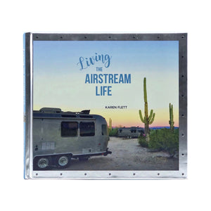 LIVING THE AIRSTREAM LIFE BOOK