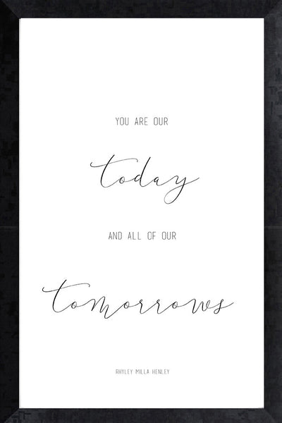 Print - you are my today