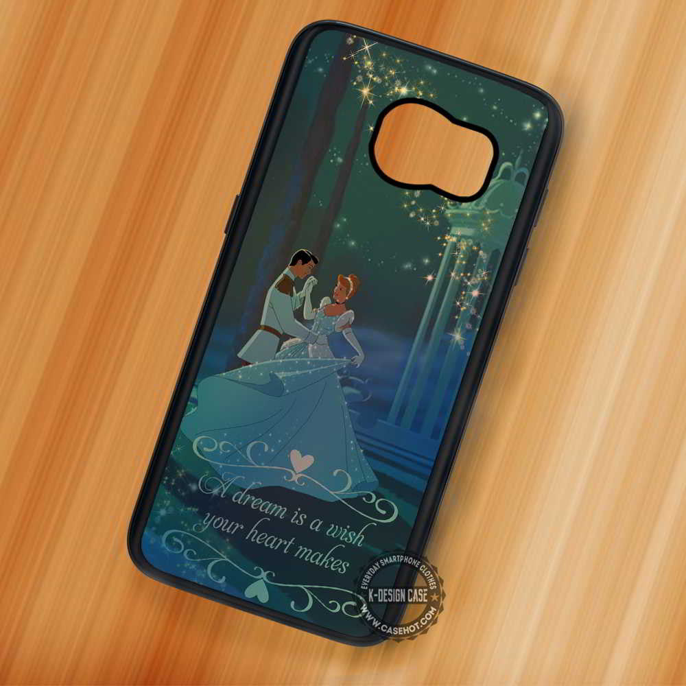 A Dream Cinderella Quotes Disney Princess - Samsung Galaxy S7 S6 S5 Note 7  Cases & Covers