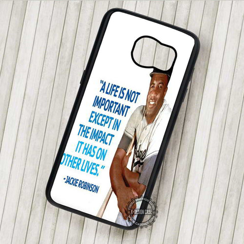 A Life is Not Important Quote Jackie Robinson - Samsung Galaxy S7 S6 S5 Note 7 Cases & Covers