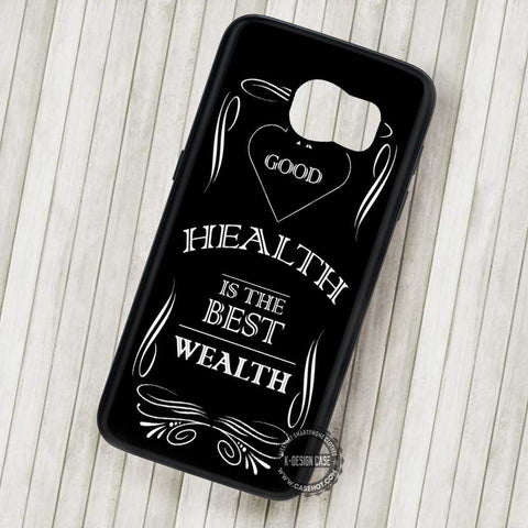 A Good Health is The Best Quote Black - Samsung Galaxy S7 S6 S5 Note 7 Cases & Covers
