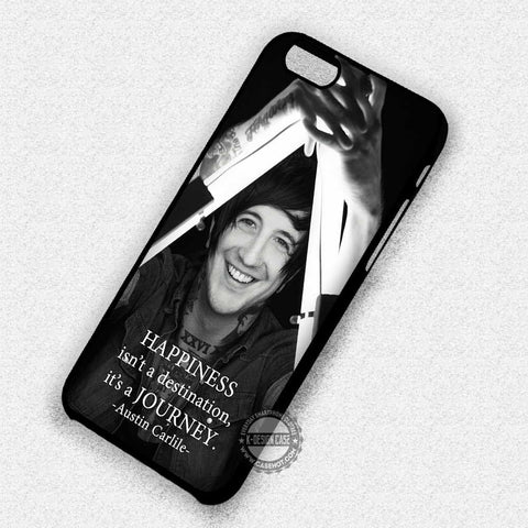 Austin Carlile Quote - iPhone 7 6+ 5 SE Cases & Covers