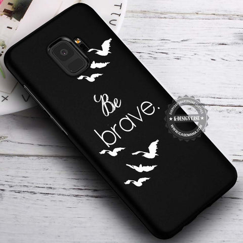 Be Brave Divergent Quote - Samsung Galaxy S8 S7 S6 Note 8 Cases & Covers #SamsungS9