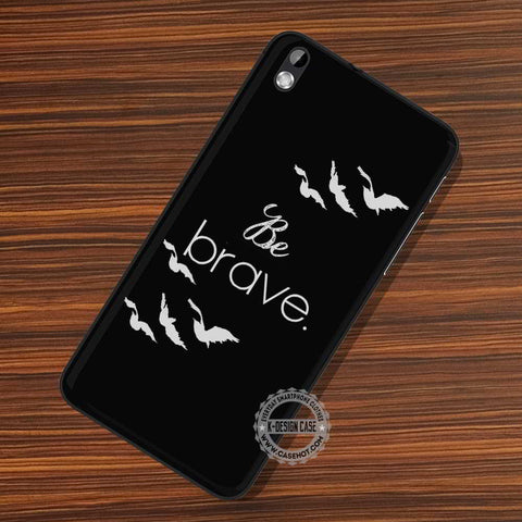 Be Brave Divergent - LG Nexus Sony HTC Phone Cases and Covers