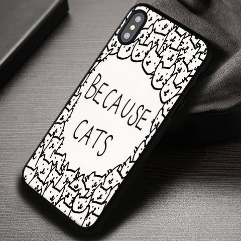 Because Cats Art - iPhone X Case